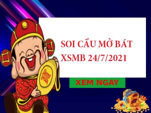 Soi cầu mở bát XSMB 24/7/2021