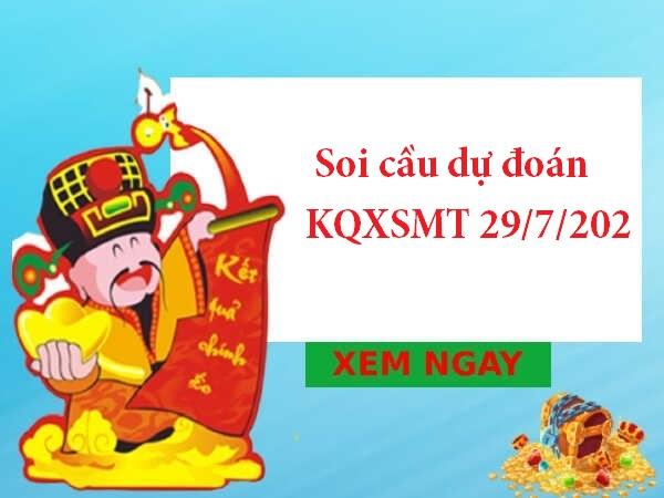 Soi cầu dự đoán KQXSMT 29/7/202